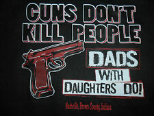 """Guns Don't Kill People. Dads With Daughters Do!"" Graphic T-Shirt Adult Large"
