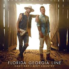 FLORIDA GEORGIA LINE 'CAN'T SAY I AIN'T COUNTRY' CD (2019)