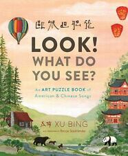 Look! What Do You See?: An Art Puzzle Book of American and Chinese Songs (Hardba