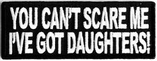 "MOTORCYCLE PATCH BIKER TRIKE ~ YOU CAN'T SCARE ME I'VE GOT DAUGHTERS 4x 1.5"" #23"