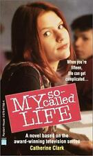 My So-Called Life by Catherine Clark