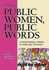 Public Women, Public Words, Volume III: A Documentary History of American Femini