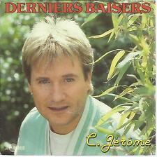 45 TOURS  2 TITRES / C  JEROME   DERNIERS BAISERS    B1