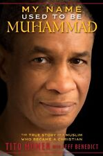 My Name Used to Be Muhammad: The True Story of a M