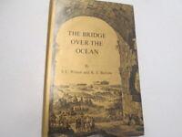 Good - The Bridge over the Ocean S. C. Wilson and K. T. Borrow 1973 Hyde Park Pr