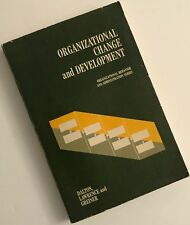 ORGANIZATIONAL CHANGE AND DEVELOPMENT by Dalton, Lawrence and Greiner