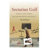 Sectarian Gulf: Bahrain, Saudi Arabia, and the Arab Spring That Wasn't: By Ma...