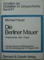 Haupt Die Berliner Mauer Bibliographie Republikflucht Mauerbau Ausreise SED DDR