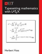 Typesetting Mathematics with LaTeX, Herbert Voss, Lars Kotthoff, Good Book