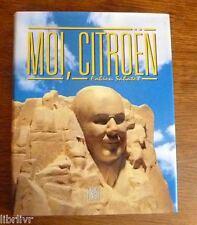 Automobile  Biographie d'André Citroën:   MOI CITROËN