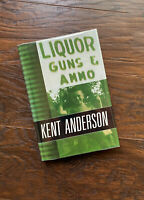 Liquor, Guns and Ammo Kent Anderson Special Signed Ltd Ed Book Dennis McMillan