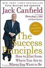 The Success Principles(TM) 10th Anniversary Edition How to Get Jack Canfield