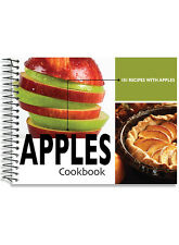 Apple Cookbook 101 recipes of snacks desserts, breads, main meals, salads, jelly