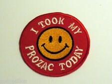 "MOTORCYCLE RIDER BIKER SEW/IRON ON PATCH:- SMILEY FACE ""I TOOK MY PROZAC TODAY"""