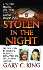 Stolen in the Night: By King, Gary C.