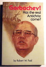 Prophecy Antichrist Mikhail Gorbachev Has the Real Come Robert Faid PB End Times