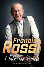 I Talk Too Much by Francis Rossi Hardback NEW Book
