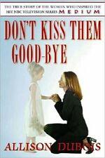 Don't Kiss Them Good-Bye - Allison DuBois (Medium)  - HC w/DJ 2005