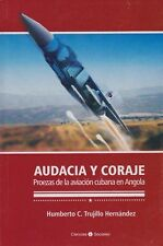 AUDACIA Y CORAJE  Angola Military War Army Air Force Cuba UNITA MPLA SWAPO FAPLA