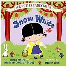 Les Petits Fairytales Ser.: Snow White : Les Petits Fairytales by Tracy Mack,...