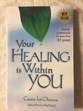 Your Healing Is Within You BOOK NEW By Cañon Jim Glennon Softcover