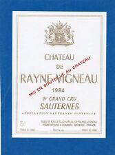 SAUTERNES 1ER GCC ETIQUETTE CHATEAU RAYNE VIGNEAU 1984         §25/01/18§