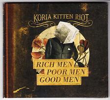 KORIA KITTEN RIOT  Rich men, Poor men, Good men CD album  fold out pack  2014