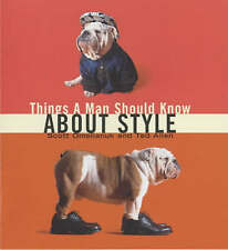 Things a Man Should Know About Style, Scott Omelianuk & Ted Allen, Used; Good Bo