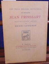 LONGNON Les plus belles histoires de jean Froissart...