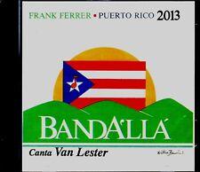 FRANK FERRER - PUERTO RICO 2013 -  BANDAALLA - CANTA VAN LESTER - CD