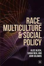 Race, Multiculture and Social Policy, Bloch, Dr Alice & Neal, Dr Sarah & Solomos