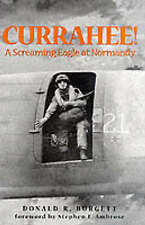 Currahee!: A Paratrooper's Account of the Normandy Invasion by Donald R. Burgett