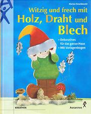 Dawidowski, Marion – Witzig und frech mit Holz, Draht und Blech, Augustus Verlag