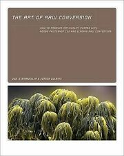 Art of RAW Conversion: How to Produce Art-Quality Photos with Adobe Photoshop CS
