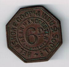 HELMSHORE CO-OPERATIVE & INDUSTRIAL SOCIETY 6 P OCTAGONAL TOKEN NEAR MANCHESTER