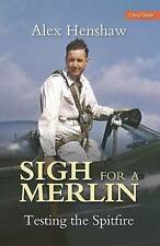 Sigh for a Merlin: Testing the Spitfire by Alex Henshaw (Paperback, 1998)