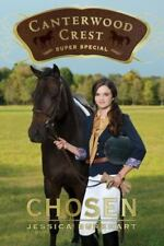 Canterwood Crest: Chosen : Super Special by Patricia Haley and Jessica...