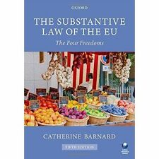 The Substantive Law of the EU: The Four Freedoms by Catherine Barnard...