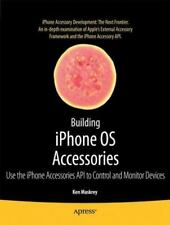 Building Iphone OS Accessories: Use the Iphone Accessories API to Control and...