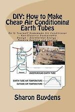 DIY: How to Make Cheap Air Conditioning Earth Tubes : Do It Yourself Homemade...