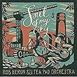 Rob Heron And The Tea Pad Orchestra - Soul Of My City (NEW CD)