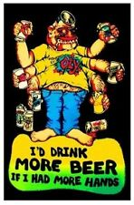 DRINKING POSTER I'd Drink More Beer If I Had More Hands Blacklight