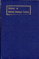 HISTORY OF BRITISH FRIESIAN CATTLE BOOK 1930 PERFORMANCE PEDIGREES FACTS FIGURES