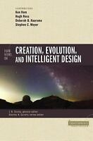 Four Views on Creation, Evolution, and Intelligent Design [Counterpoints: Bible