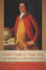 Global Trade and Visual Arts in Federal New England (New England in the World)