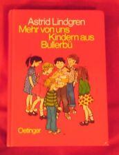 Astrid Lindgren , Mehr von uns Kindern aus Bullerbü , Oetinger Verlag , HC ,1991