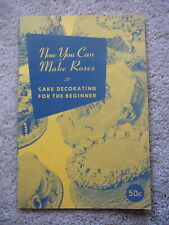 ROSS CHEFMASTER - Vintage 1952 CAKE DECORATING - YOU CAN MAKE ROSES - CATALOG