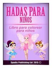Hadas para Niños : Libro para Colorear para Niños by Spudtc Publishing Ltd...
