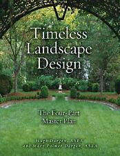 Timeless Landscape Design: The Four-Part Master Plan, Palmer Dargan, Mary, Darga
