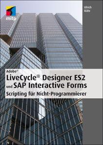 Adobe LiveCycle® Designer ES2 und SAP Interactive Forms +++ E-BOOK +++
